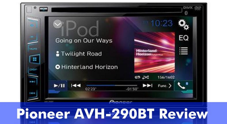 Pioneer AVH-290BT review featured image