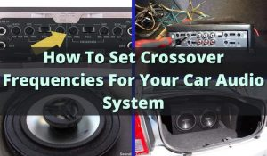 How to set crossover frequency for car audio system featured image