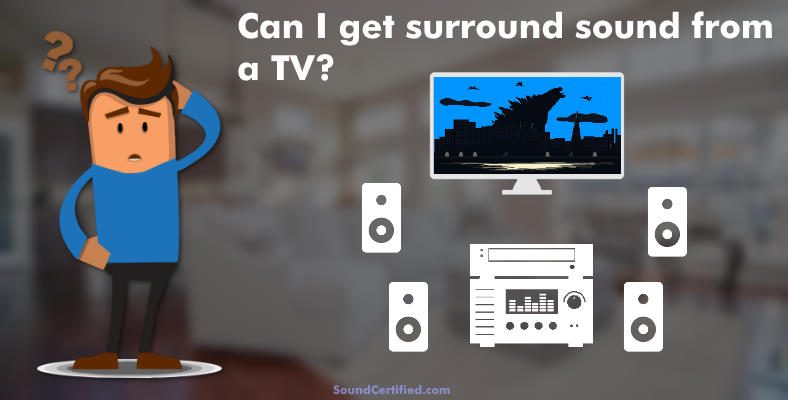 can I get surround sound from a TV