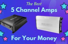 The Best Value 5 Channel Car Amplifiers For The Money – Our Top List
